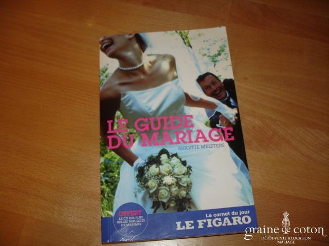 Guide du mariage Figaro - Edition 2006 par Brigitte Meesters