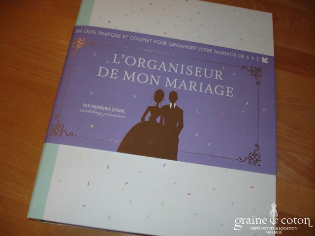 L'Organiseur de mon mariage d'Harmonie Spahn - Éditions FIRST